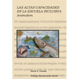 """""""LAS ALTAS CAPACIDADES EN LA ESCUELA INCLUSIVA. ANIMALEM"""""""