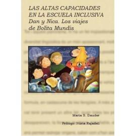 """""""LAS ALTAS CAPACIDADES EN LA ESCUELA INCLUSIVA. Dan y Nica. Los viajes de Bolita Mundis"""""""