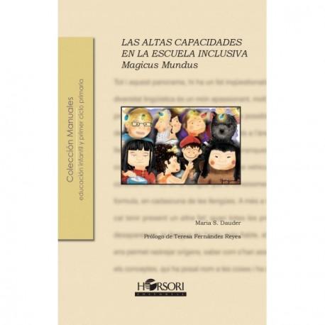 """""""LAS ALTAS CAPACIDADES EN LA ESCUELA INCLUSIVA. Magicus Mundus"""""""
