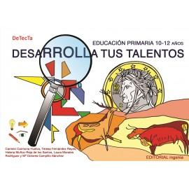 DESARROLLA TUS TALENTOS. Educacion primaria de 10 a 12 años